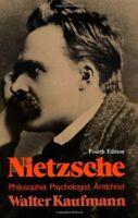 Nietzsche: Philosopher, Psychologist, Antichrist by Kaufmann, Walter A.