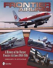 Frontier Airlines History of the Former Frontier Airlines 1950-86 Reference Book