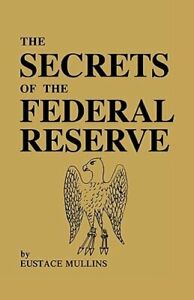 The Secrets of the Federal Reserve by Eustace Mullins: New