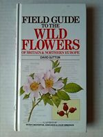 Field Guide to the Wild Flowers of Britain and Nort... by Sutton, David Hardback