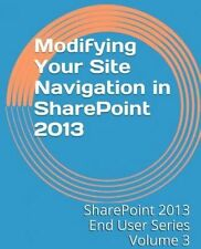 NEW Modifying Your Site Navigation in Sharepoint 2013 by Steven Mann Paperback B