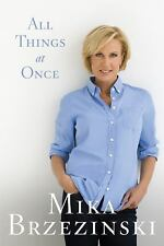 All Things at Once by Mika Brzezinski (2010, Hardcover) NEW BOOK