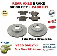 FOR IVECO DAILY VI Box Van 2014->on REAR AXLE BRAKE PADS + DISCS SET (289mm Dia)