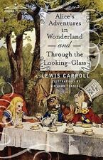 Alice's Adventures in Wonderland and Through the Looking-Glass: By Lewis Carroll