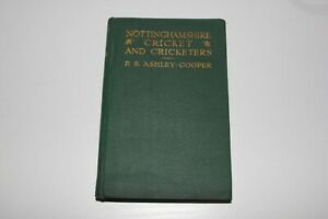 NOTTINGHAMSHIRE CRICKET AND CRICKETERS - F.S. ASHLEY - COOPPER   - 1st Ed - 1923