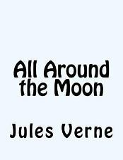 All Around the Moon by Jules Verne (2015, Paperback)