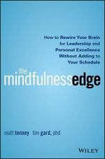 The Mindfulness Edge: How to Rewire Your Brain for Leadership and Personal Excel