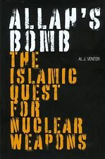Allah's Bomb: The Islamic Quest for Nuclear Weapons By Al J. Venter Brand New