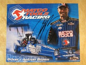 ANTRON BROWN SIGNED AUTOGRAPHED 8X10 PHOTO NHRA MATCO TOOLS MAR RACING