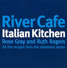 River Cafe Italian Kitchen: All the Recipes from the Television Series, Rogers,