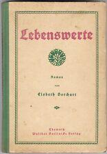 Lebenswerte -Roman von Elsbeth Borchart, Chemnitz, 1920, 256 Seiten, gebunden