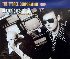The Tyrrel Corporation - Better Days Ahead (CD2 - 1994) 5 Track CD With Mixes