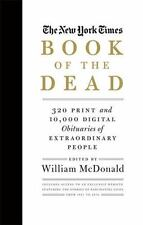 The New York Times Book of the Dead : Obituaries of Extraordinary People...