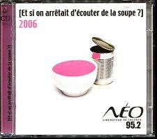 ET SI ON ARRETAIT D'ECOUTER DE LA SOUPE ? 2006 - 2 CD COMPILATION  2243]