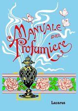 MANUALE DEL PROFUMIERE - ROSSI (ANASTATICA MANUALI HOEPLI)