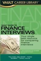 Vault Guide to Finance Interviews, 7th Edition by Bhatawedekhar, D. , Paperback