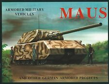 Maus Armored Military Vehicles and Other German Armored Projects