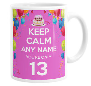 Keep Calm You're Only 13 Teenager Pink Personalised Custom Name Mug Tea Cup