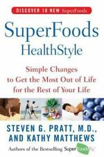 Superfoods Healthstyle: Simple Changes to Get the Most Out of Life for the Rest