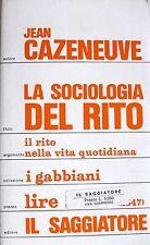 JEAN CAZENEUVE LA SOCIOLOGIA DEL RITO RITO NELLA VITA QUOTIDIANA SAGGIATORE '74