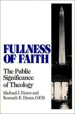Fullness of Faith: The Public Significance of Theology (Isaac Hecker Studies in