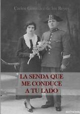 La Senda Que Me Conduce a Tu Lado by Carlos Gonzalez De Los Reyes (2016,...