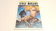 Serge Morand T4 Le banquet des loups EO / Sanahujas / Duchâteau // Glénat