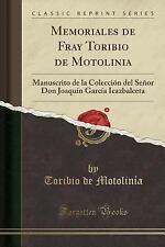 Memoriales de Fray Toribio de Motolinia: Manuscrito de la Coleccion del Senor Do