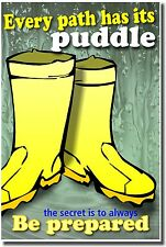 NEW School POSTER - Every Path Has Its Puddle.. Secret Is To Always Be Prepare
