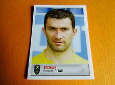 N°401 PITAU SOCHAUX MONTBELIARD FCSM PANINI FOOTBALL FOOT 2007 2006-2007