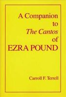 Companion to the Cantos of Ezra Pound, Paperback by Terrell, Carroll F., Like...