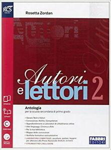 Autori e lettori 2 Antologia Rosetta Zordan Rizzoli Education