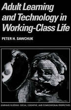 Adult Learning and Technology in Working-Class L, Peter Sawchuk, Excellent