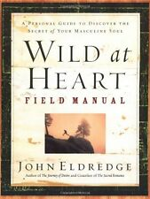 Wild at Heart Field Manual: A Personal Guide to Discover the Secret of Your Masc