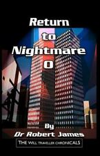 Return to Nightmare O : The Will Traveller Chronicals by Robert James (2011,...