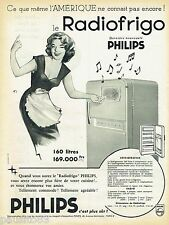 PUBLICITE ADVERTISING 115  1957  PHILIPS  le radiofrigo réfrigérateur