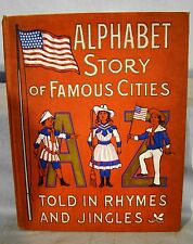 Alphabet Story of Famous Cities. 1st Ed 1905 4to Color Illustrations