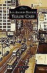 Los Angeles Railway Yellow Cars (CA) (Images of Rail), Walker, Jim, Good Conditi