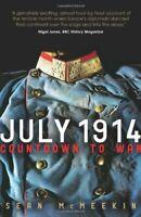 July 1914: Countdown to War by McMeekin, Sean Book The Fast Free Shipping