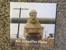"BILL SCHAEFFER PIANO ""THIRTY PER CENT BLUES"" 2010 15TRX. STILL SEALED OOP RARE!!"