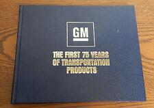 General Motors The First 75 Years of Transportation Products Book Anniversary GM