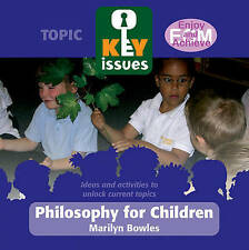 Philosophy for Children (Key Issues), Very Good Condition Book, Bowles, Marilyn,
