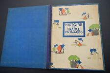 LIVRE HISTOIRE de FRANCE en IMAGES d'après A de BEAUCORPS & P.HEINRICH 1936