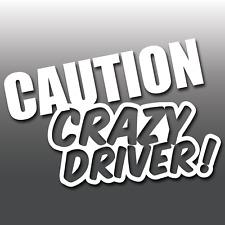 Precaución Crazy Driver Gracioso Coche Vinilo Calcomanía Adhesivo JDM novedad de la ventana de parachoques
