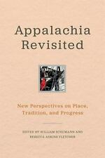 Appalachia Revisited: New Perspectives on Place, Tradition, and Progress (Hardba