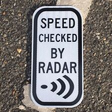 """SPEED CHECKED BY RADAR road sign 12""""x 6"""" - DOT style - road highway cop police"""
