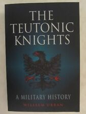 The Teutonic Knights - A Military History