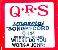"""QRS """"WHERE DO YOU WORK A JOHN?"""" Hand Played Player Piano Roll Q-144"""