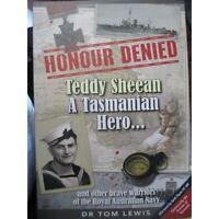 Honour Denied Teddy Sheean HMAS Armidale Other Navy Heroes of WW2 book