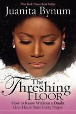 The Threshing Floor: How to Know Without a Doubt God Hears Your Every Prayer (Pa